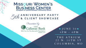Missouri Women's Business Center 5th Anniversary Party & Client Showcase @ The Atrium